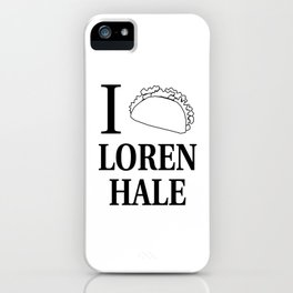 I Taco Loren Hale iPhone Case