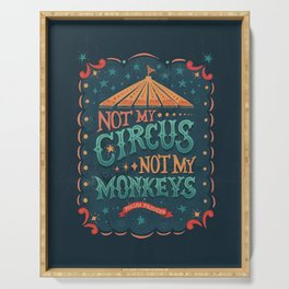 Not My Circus Not My Monkeys Serving Tray