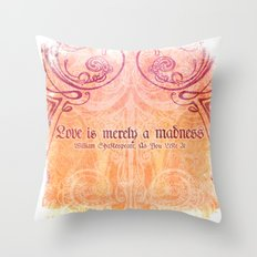 'Love is merely a madness' As You Like It - Shakespeare Love Quotes Throw Pillow