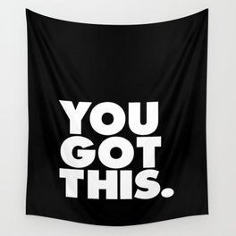 You Got This black and white typography inspirational motivational home wall bedroom decor Wall Tapestry