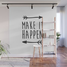 Make it happen Wall Mural