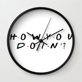 Friends - How You Doin'? Wall Clock