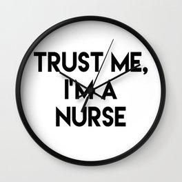 Trust me I'm a nurse Wall Clock