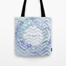 Live Each Day - Doiley Tote Bag