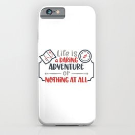 Life is a daring adventure or nothing at all iPhone Case