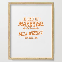 I Never Dreamed I'D Marry The Best Millwright Funny Wife Serving Tray