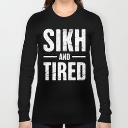 Sikh And Tired Long Sleeve T-shirt