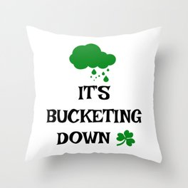Irish Slang - It's bucketing down Throw Pillow