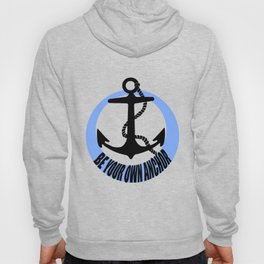 Be Your Own Anchor! Hoody