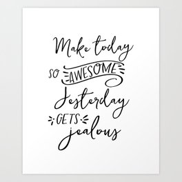 make today awesome print // motivational print // black and white home decor print // Art Print