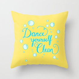 Dance yourself clean! Throw Pillow