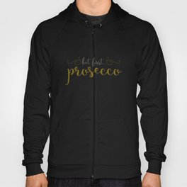 But First... Prosecco Hoody