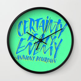 Anthony Bourdain on Certainty Wall Clock