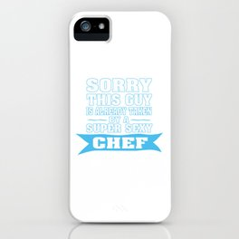 TAKEN BY A SUPER SEXY CHEF iPhone Case