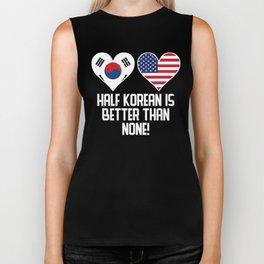 Half Korean Is Better Than None Biker Tank