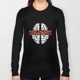Keep Talking I'm Diagnosing You Funny Psychology T-Shirt Long Sleeve T-shirt