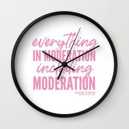 Everything in Moderation (Pink) Wall Clock