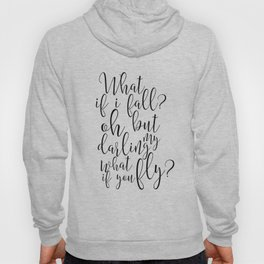 Gift For Her, What If I Fall Oh But My Darling What If You Fly,Funny Quote,Women Gift,Dance Ballet Hoody