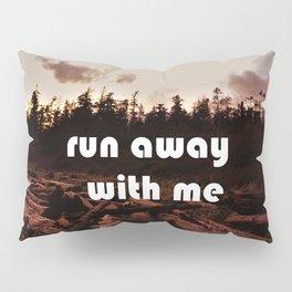 run away with me (again) Pillow Sham