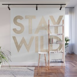 Stay Wild White Gold Quote Wall Mural
