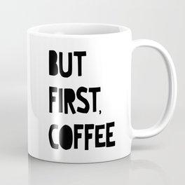 But First, Coffee Coffee Mug