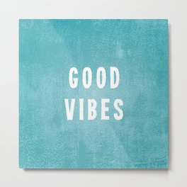 Beachy Aqua Blue/Green and White Distressed Print Effect Good Vibes Metal Print