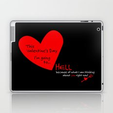 This Valentine's Day I'm Going to... HELL Laptop & iPad Skin