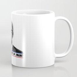 Will You Shut Up Man? Coffee Mug