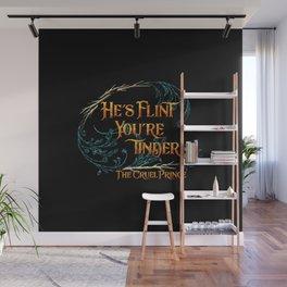 He's flint, you're tinder. The Cruel Prince Wall Mural