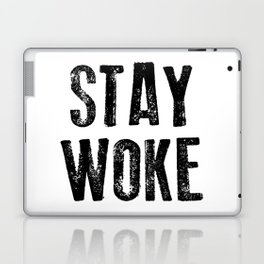 STAY WOKE Laptop & iPad Skin