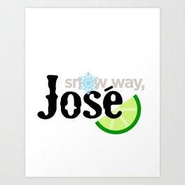 Snow Way, José Art Print