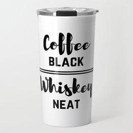 Coffee Black Whiskey Neat Travel Mug