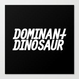 DominantDinosaur Canvas Print