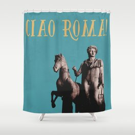 Ciao Roma! Shower Curtain