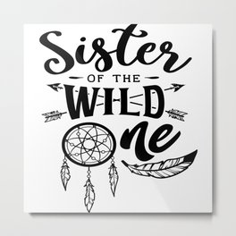 Sister Of The Wild One Metal Print