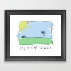 nice weather outside Framed Art Print