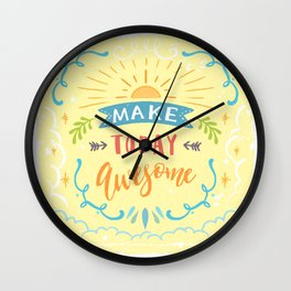 Make Today Awesome Wall Clock