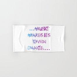 music makes it's own dance Hand & Bath Towel