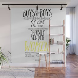 Boys Will Be Boys - Female of the Species Quote Wall Mural
