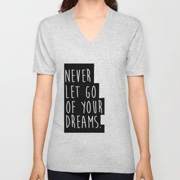 MOTIVATIONAL Poster, Never Let Go of Your Dreams Inspirational Quote,Friends Gift,Friendship Gift,Wo Unisex V-Neck