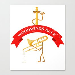 Woodwinds Rule Brasses Drool Woodwinds Trumpeter Player Marching Band Marching Band Canvas Print