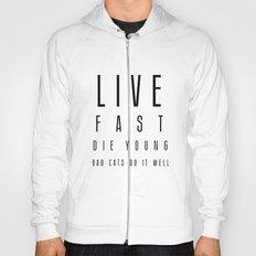 Live fast Hoody