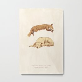 The quick brown fox jumps over the lazy dog Metal Print