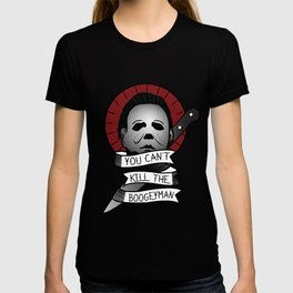 You Can't Kill The Boogeyman T-shirt