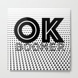 Ok Boomer Metal Print