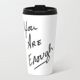 You are enough. Travel Mug