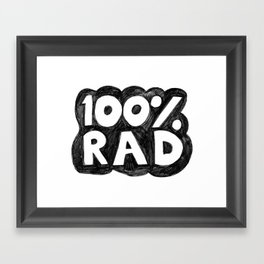 100 % RAD - Bubble Framed Art Print