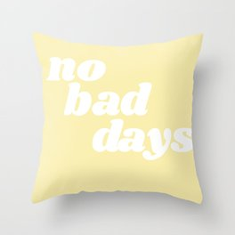 no bad days VIII Throw Pillow