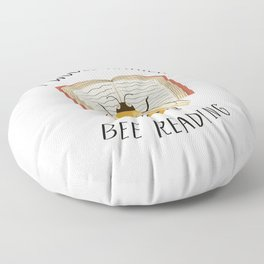 I Would Rather Bee Reading Floor Pillow