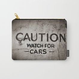 Caution: Watch For Cars Carry-All Pouch